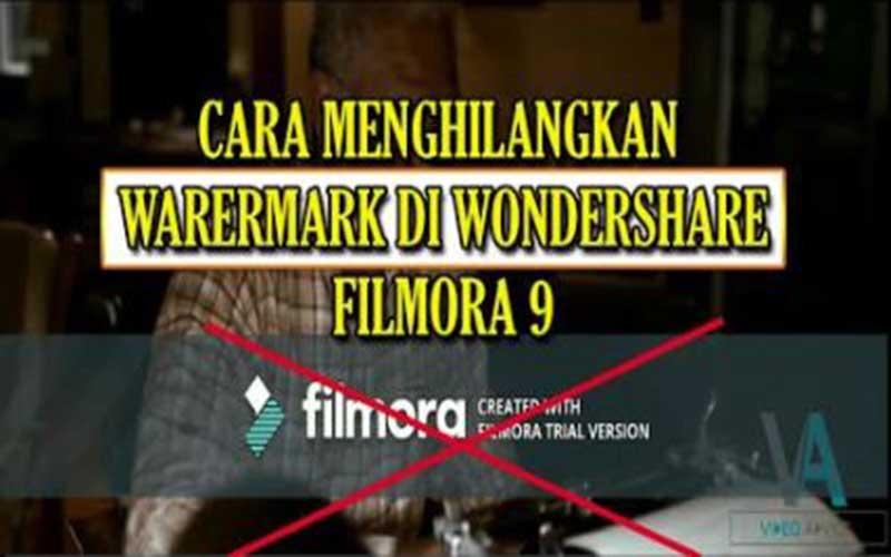 Cara Menghapus Watermark Filmora