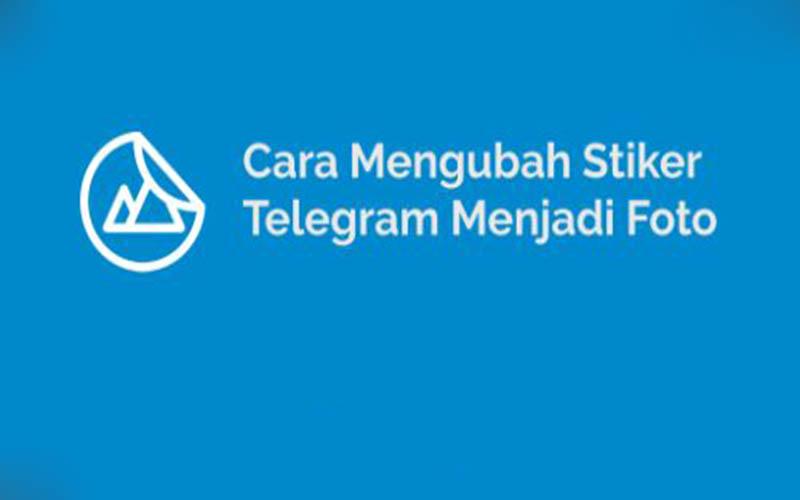 Stiker Telegram Menjadi Foto Pakai Bot