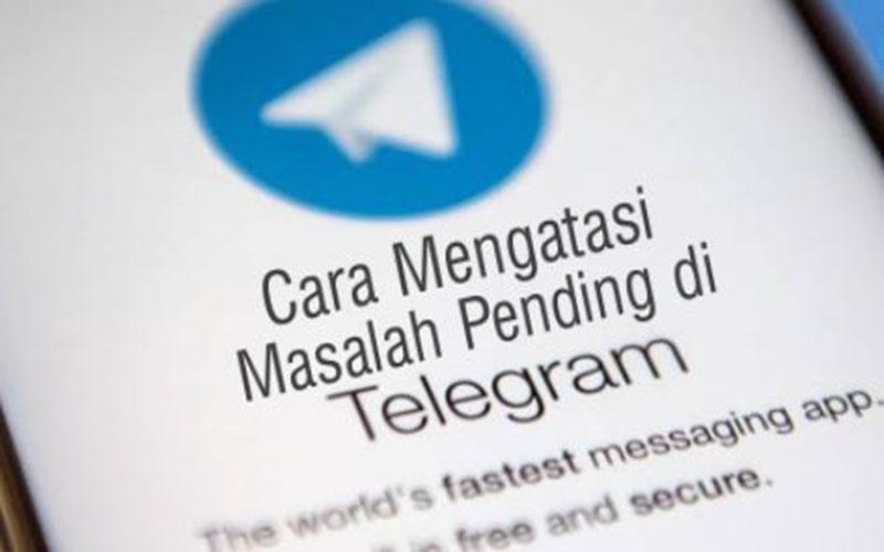Cara Atasi Telegram Pending Mudah