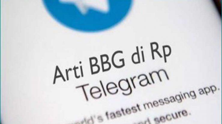 Penjelasan Arti BBG Di Rp Telegram