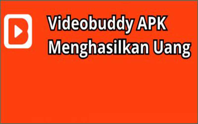 Tentang Videobuddy Apk Penghasil Uang Aman Atau Penipuan