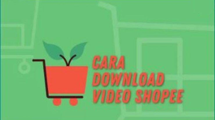 Cara Unduh Video Shopee Tanpa Aplikasi