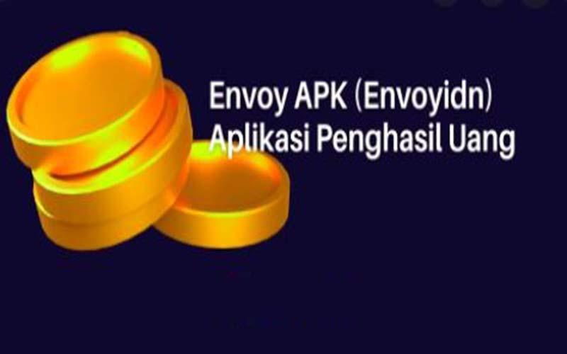 Aplikasi Envoy Penghasil uang scam atau