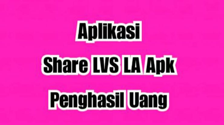 Aplikasi share LVS.La penghasil uang
